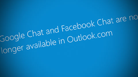 Facebook och Google Chat läggs ned på Outlook.com